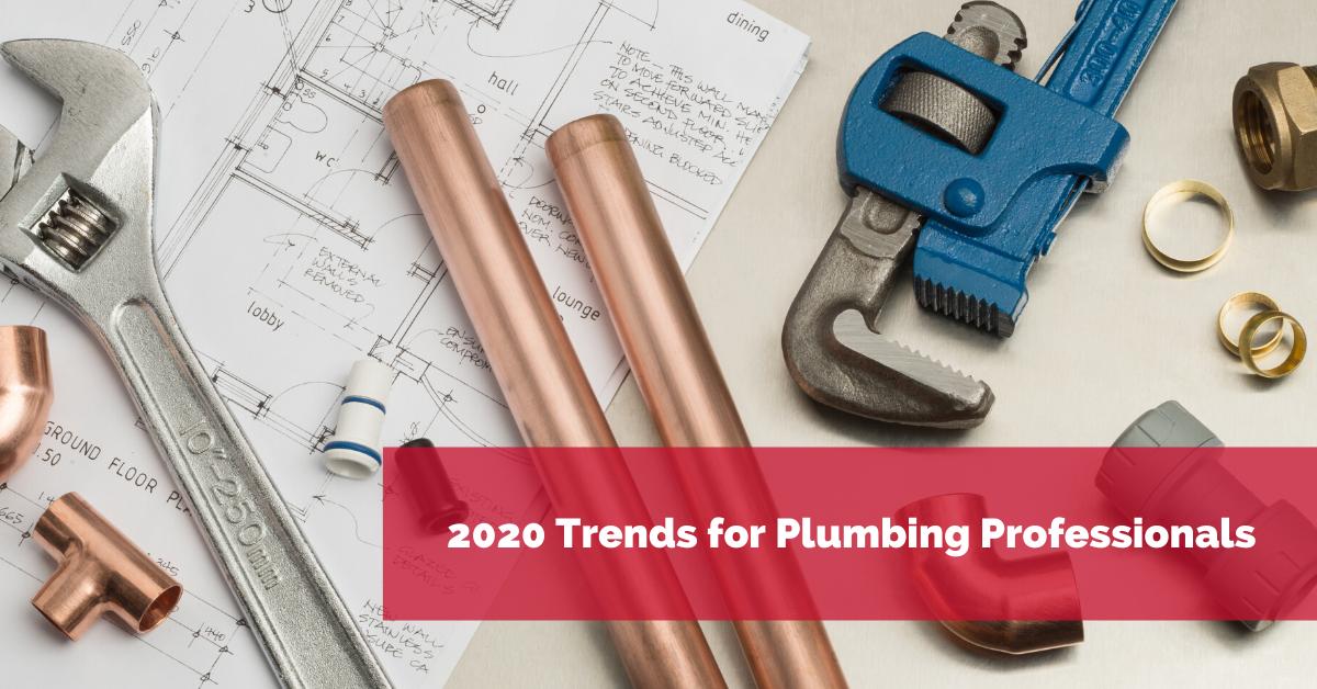 2020 Trends for Plumbing Professionals